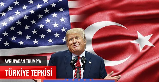 AVRUPA'DAN TRUMP'A TÜRKİYE TEPKİSİ
