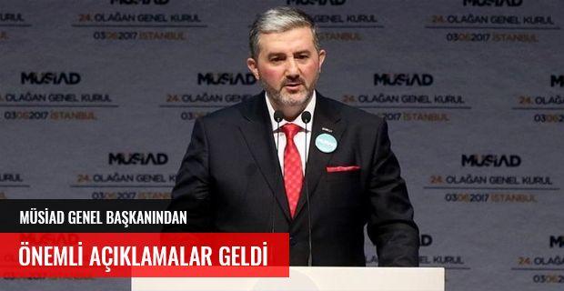 MÜSİAD GENEL BAŞKANINDAN AÇIKLAMA GELDİ