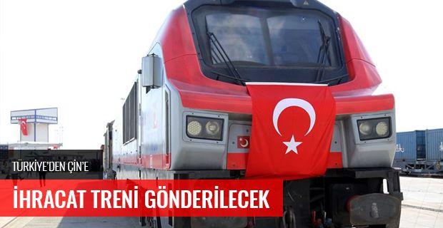 """Türkiye'den Çin'e """"ihracat treni"""" gönderilecek"""