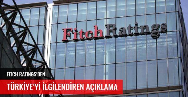 Fitch Ratings'den Türkiye'yi ilgilendiren açıklama