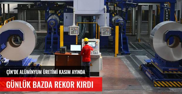 ÇİN'DE ALÜMİNYUM ÜRETİMİ KASIM AYINDA REKOR KIRDI