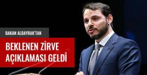 BAKAN ALBAYRAK'TAN BEKLENEN ZİRVE AÇIKLAMASI GELDİ