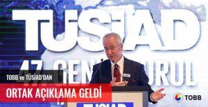 TOBB ve TÜSİAD'DAN ORTAK AÇIKLAMA GELDİ