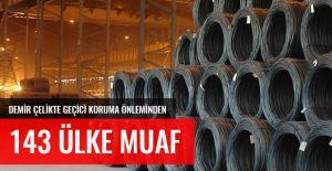 Demir - Çelikte Geçici Koruma Önleminden 143 Ülke Muaf