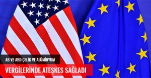 AB VE ABD ÇELİK VE ALÜMİNYUM VERGİLERİNDE...